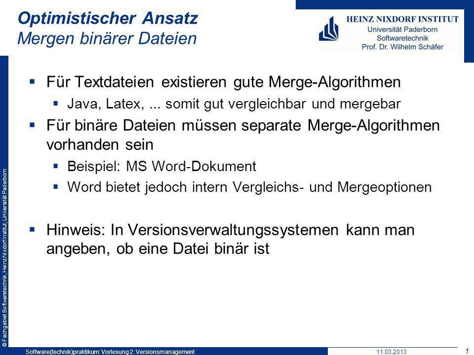 © Fachgebiet Softwaretechnik, Heinz Nixdorf Institut, Universität Paderborn Optimistischer Ansatz Mergen binärer Dateien Für Textdateien existieren gu