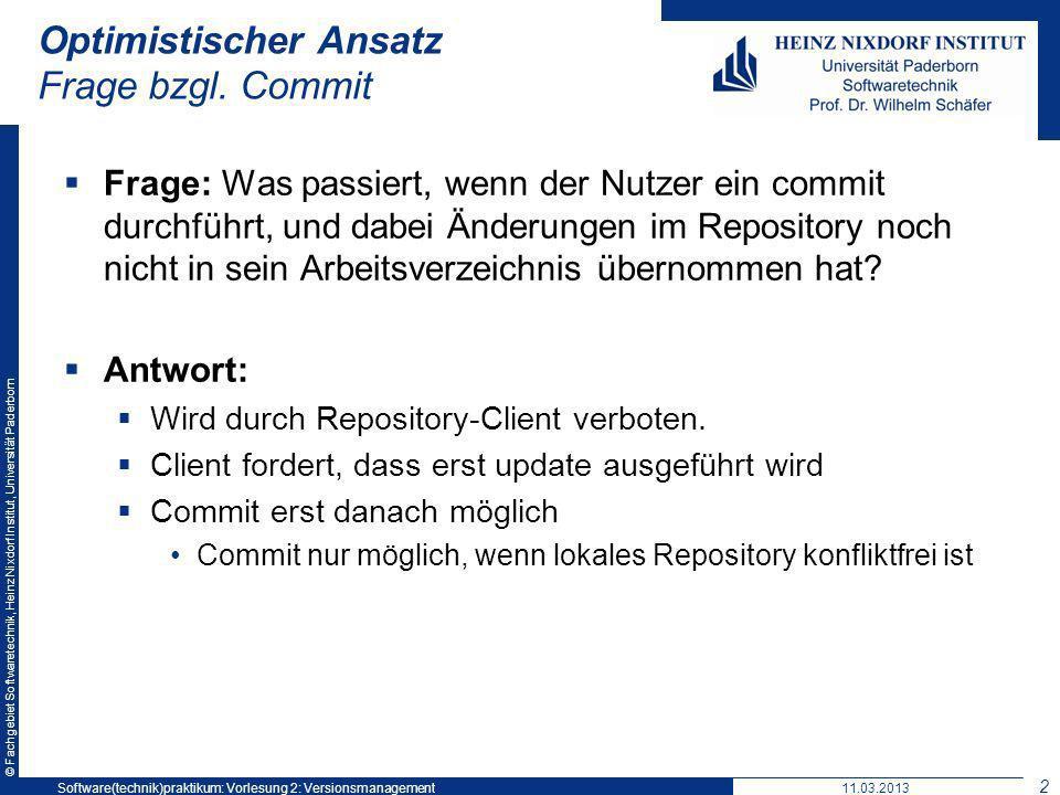 © Fachgebiet Softwaretechnik, Heinz Nixdorf Institut, Universität Paderborn Optimistischer Ansatz Frage bzgl. Commit Frage: Was passiert, wenn der Nut