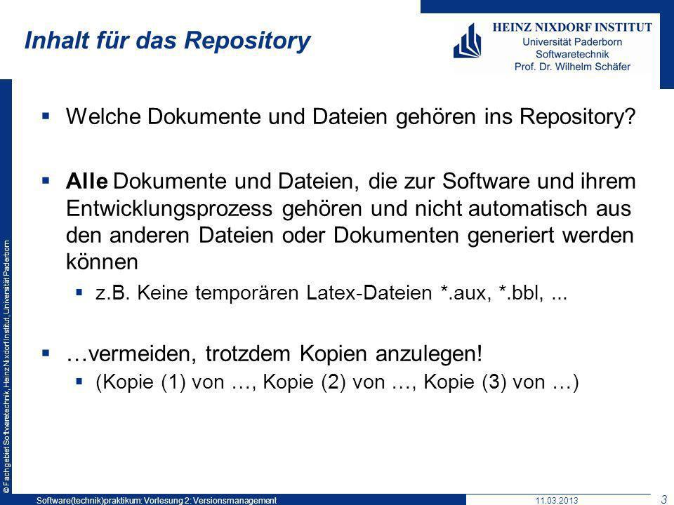 © Fachgebiet Softwaretechnik, Heinz Nixdorf Institut, Universität Paderborn Inhalt für das Repository Welche Dokumente und Dateien gehören ins Reposit