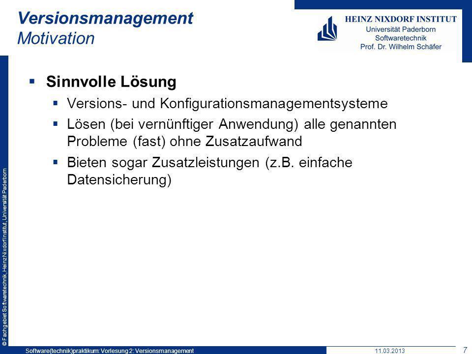 © Fachgebiet Softwaretechnik, Heinz Nixdorf Institut, Universität Paderborn Versionsmanagement Motivation Sinnvolle Lösung Versions- und Konfiguration