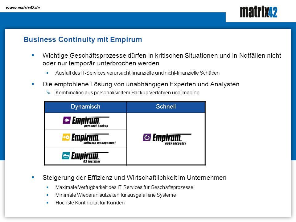 Business Continuity mit Empirum Steigerung der Effizienz und Wirtschaftlichkeit im Unternehmen Maximale Verfügbarkeit des IT Services für Geschäftspro