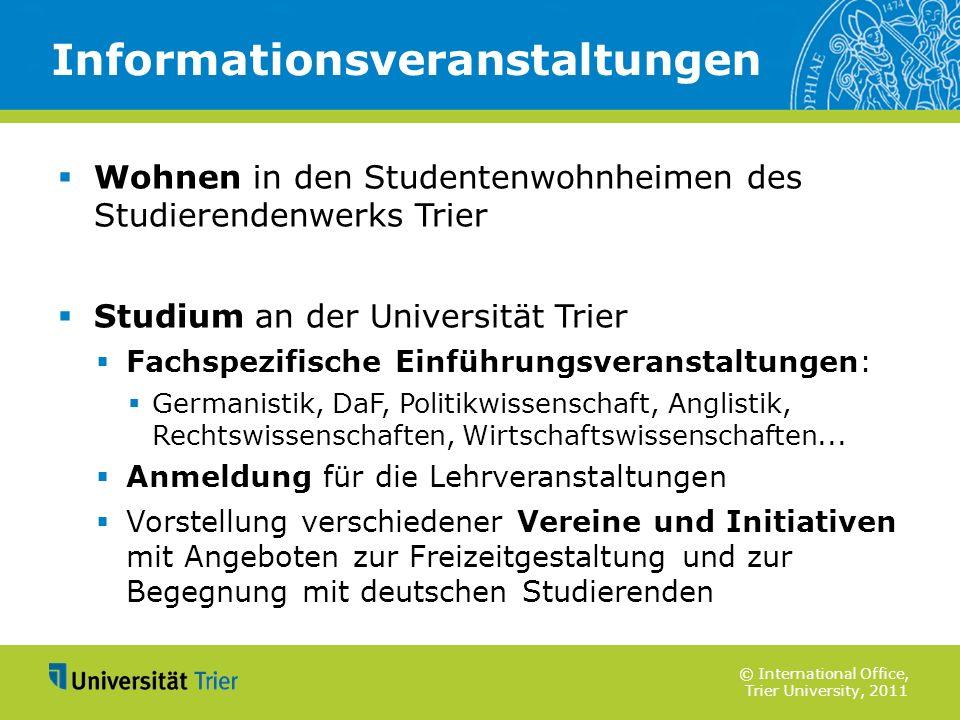 © International Office, Trier University, 2011 Wohnen in den Studentenwohnheimen des Studierendenwerks Trier Studium an der Universität Trier Fachspez