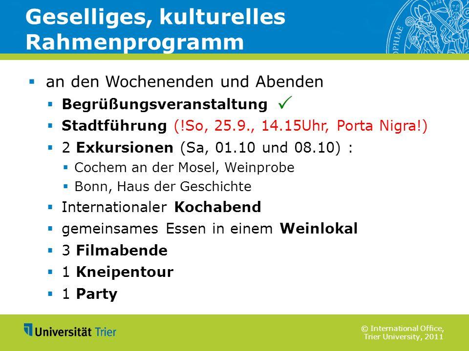 © International Office, Trier University, 2011 an den Wochenenden und Abenden Begrüßungsveranstaltung Stadtführung (!So, 25.9., 14.15Uhr, Porta Nigra!