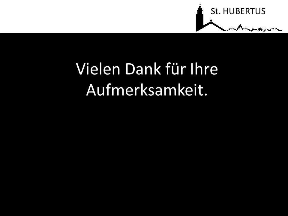Vielen Dank für Ihre Aufmerksamkeit. St. HUBERTUS