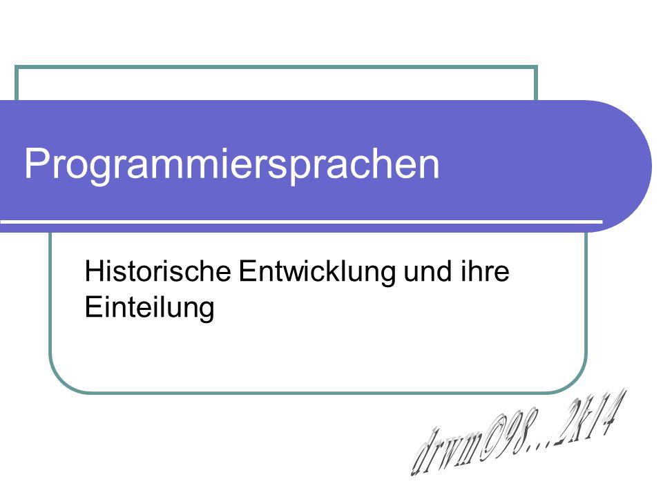 Programmiersprachen Historische Entwicklung und ihre Einteilung