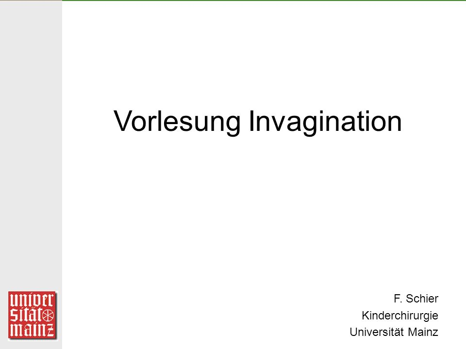 Vorlesung Invagination F. Schier Kinderchirurgie Universität Mainz