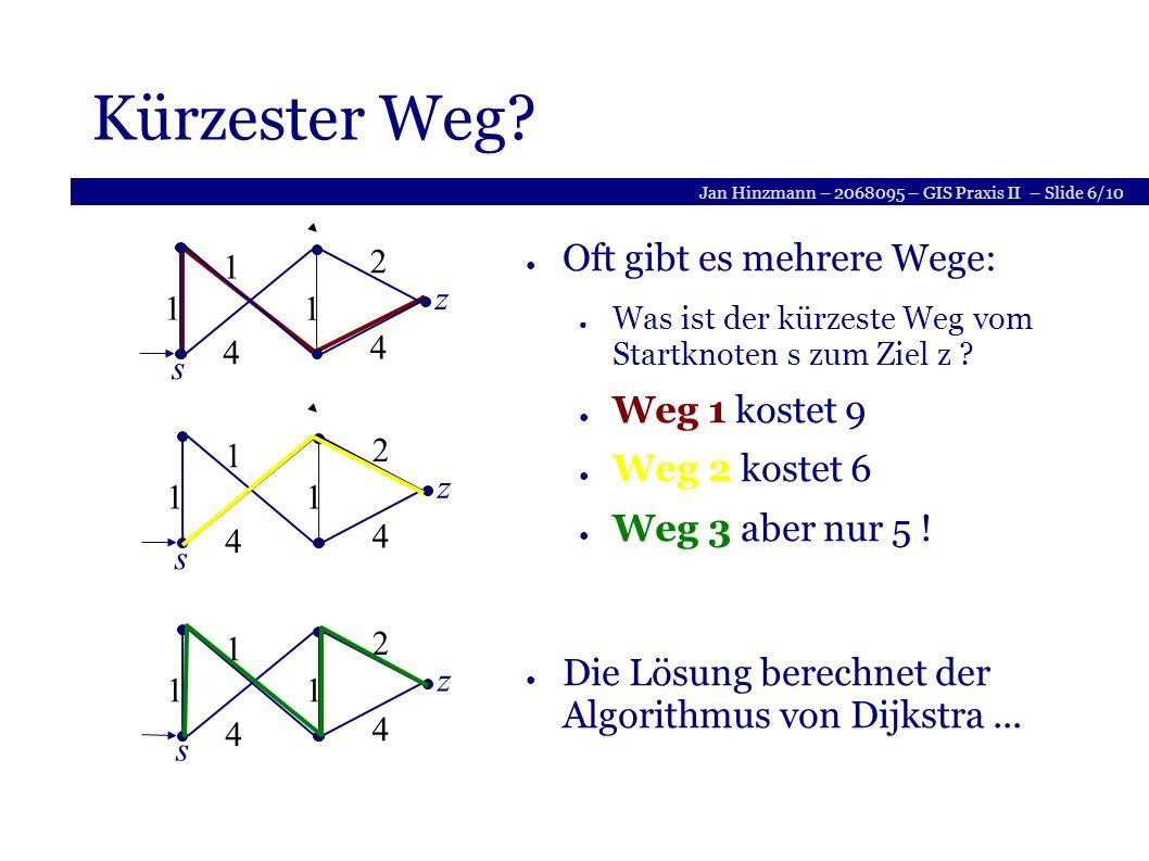Jan Hinzmann – 2068095 – GIS Praxis II – Slide 6/10 Kürzester Weg.