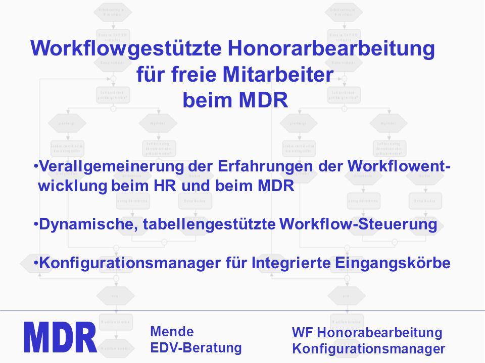 Mende EDV-Beratung WF Honorabearbeitung Konfigurationsmanager Workflowgestützte Honorarbearbeitung für freie Mitarbeiter beim MDR Verallgemeinerung de