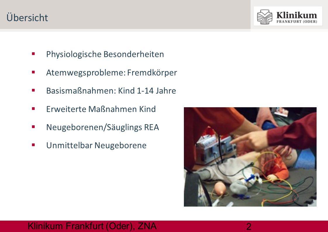 3 Klinikum Frankfurt (Oder), ZNA Die Leitlinien zum Paediatric life support berücksichtigen: Oft begrenzte notfallmedizinische Erfahrung des Helfenden bei Kindernotfällen Bestmögliche wissenschaftliche Evidenz bei einfacher Umsetzbarkeit Flexibilität an lokale und nationale Infrastrukturen Leitlinien ERC 2010: Paediatric life support