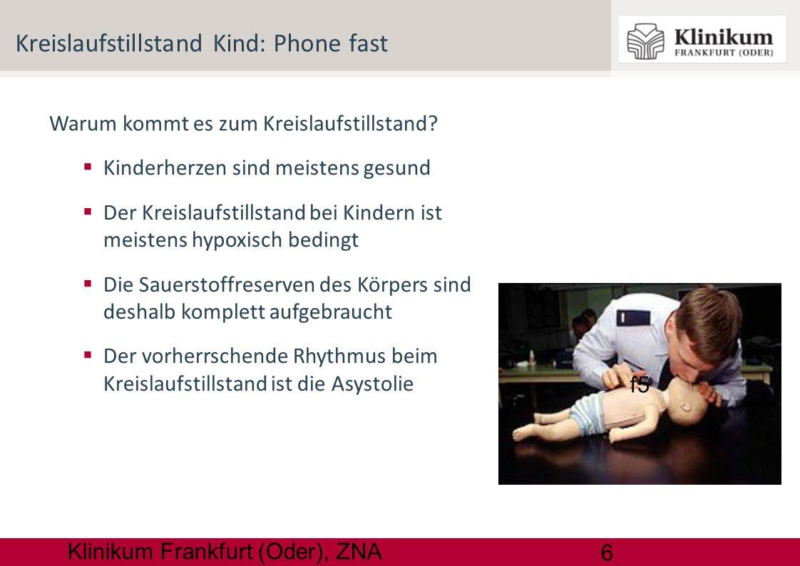6 Klinikum Frankfurt (Oder), ZNA Warum kommt es zum Kreislaufstillstand? Kinderherzen sind meistens gesund Der Kreislaufstillstand bei Kindern ist mei