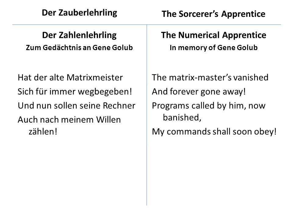 Der Zahlenlehrling Zum Gedächtnis an Gene Golub Hat der alte Matrixmeister Sich für immer wegbegeben.
