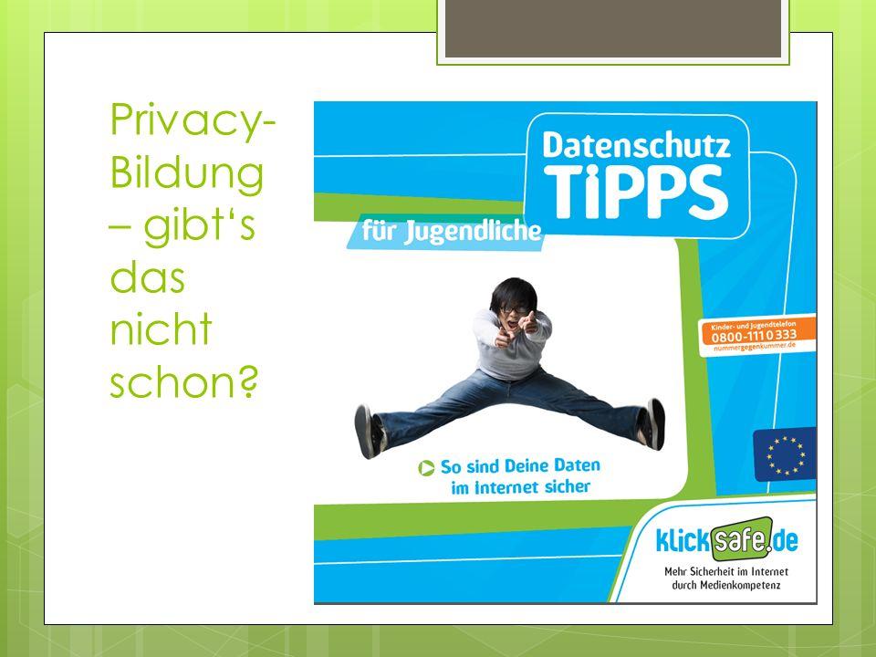 Privacy- Bildung – gibts das nicht schon?