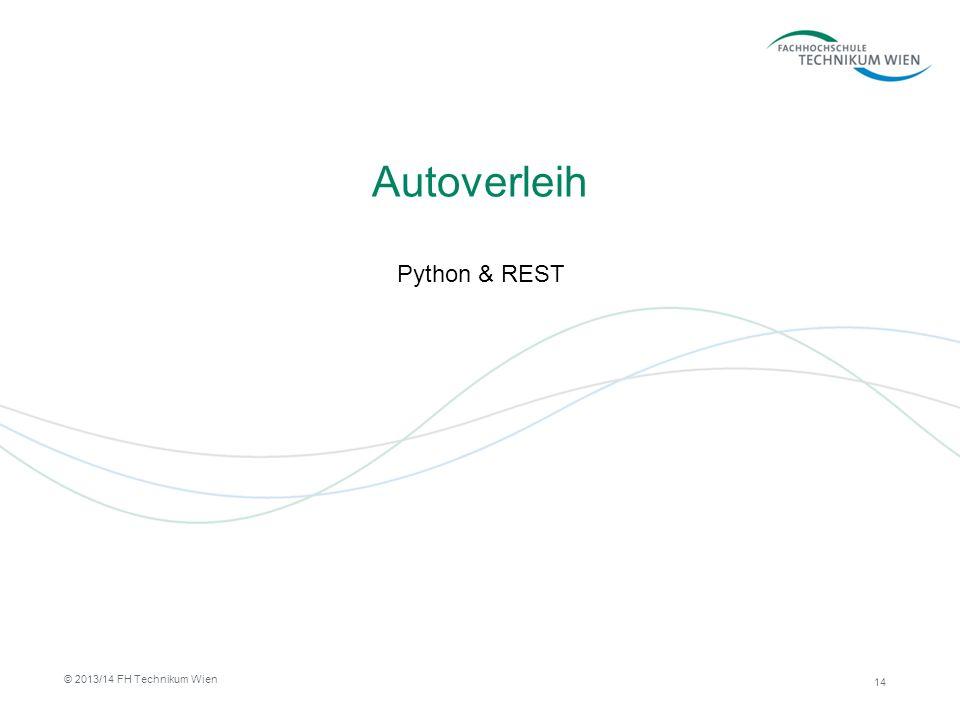 Autoverleih Python & REST 14 © 2013/14 FH Technikum Wien
