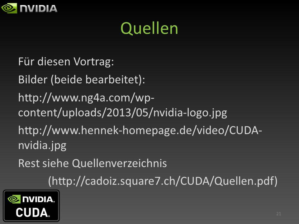 Quellen Für diesen Vortrag: Bilder (beide bearbeitet): http://www.ng4a.com/wp- content/uploads/2013/05/nvidia-logo.jpg http://www.hennek-homepage.de/v