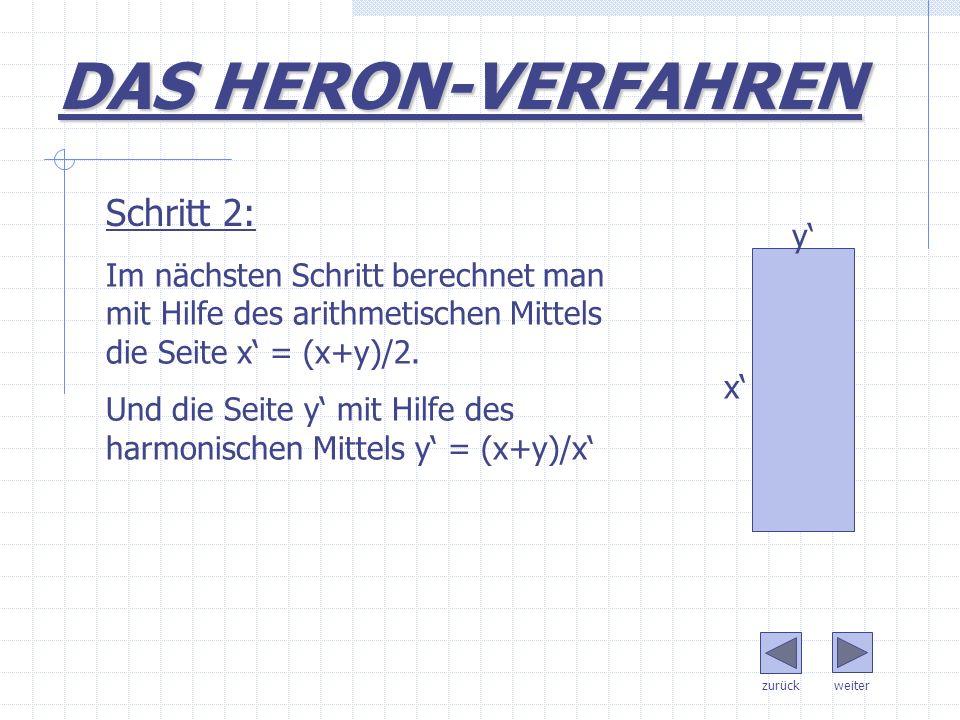 Im nächsten Schritt berechnet man mit Hilfe des arithmetischen Mittels die Seite x = (x+y)/2. Und die Seite y mit Hilfe des harmonischen Mittels y = (