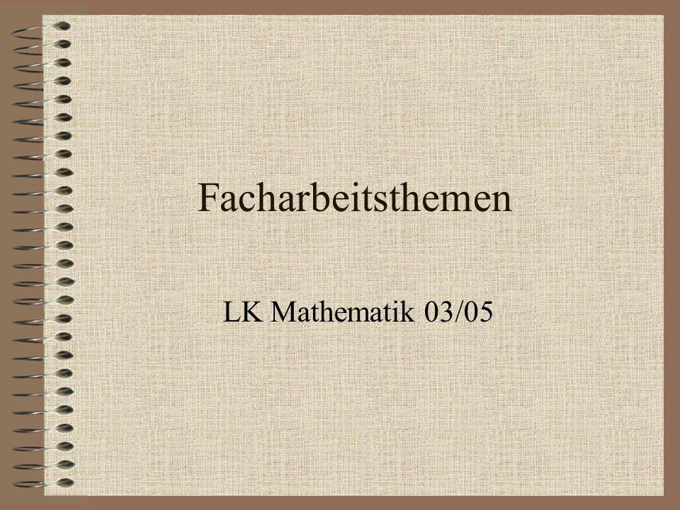 Facharbeitsthemen LK Mathematik 03/05