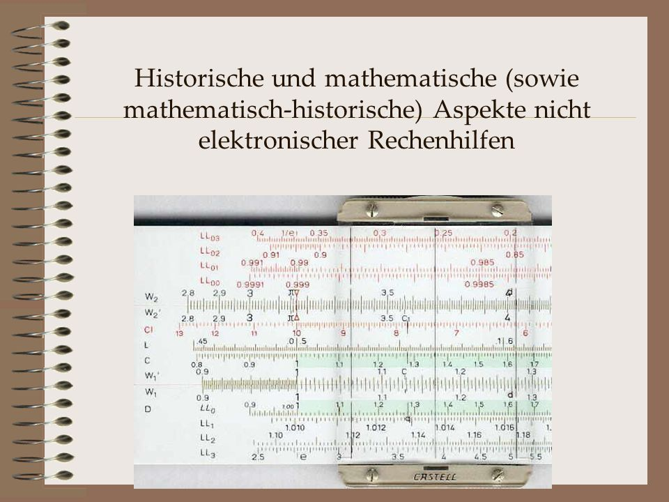Historische und mathematische (sowie mathematisch-historische) Aspekte nicht elektronischer Rechenhilfen