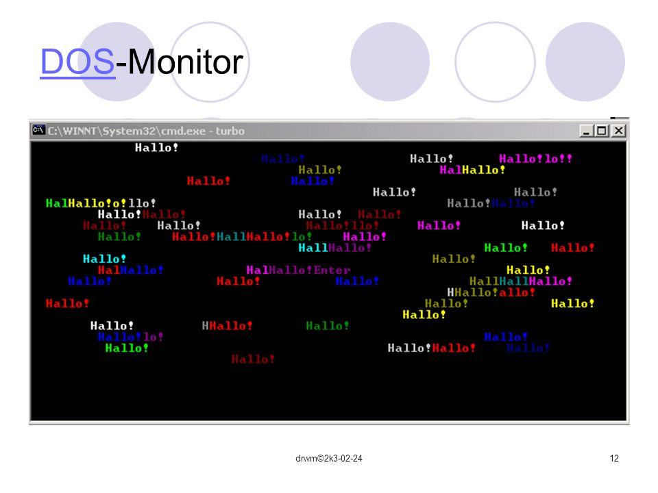 drwm©2k3-02-2412 DOSDOS-Monitor