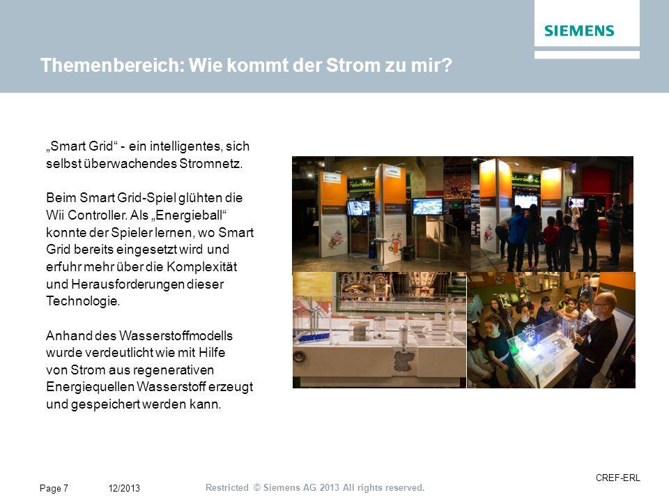Restricted © Siemens AG 2013 All rights reserved. Themenbereich: Wie kommt der Strom zu mir? 12/2013 CREF-ERL Page 7 Smart Grid - ein intelligentes, s