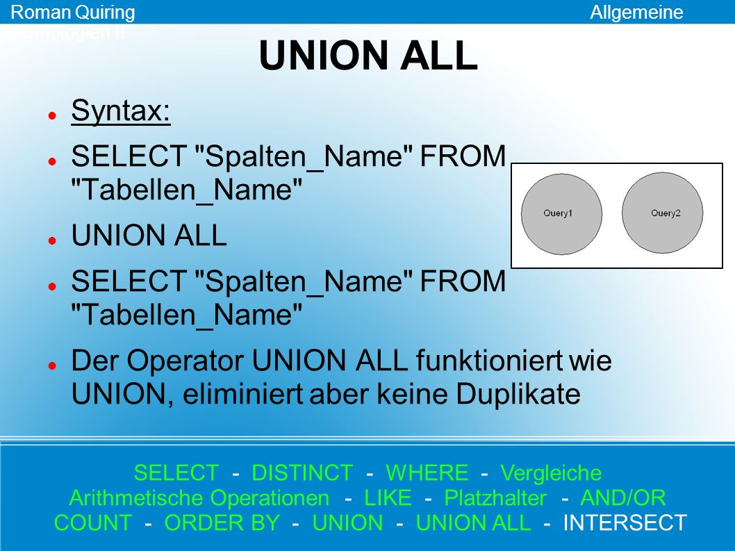 UNION ALL Syntax: SELECT