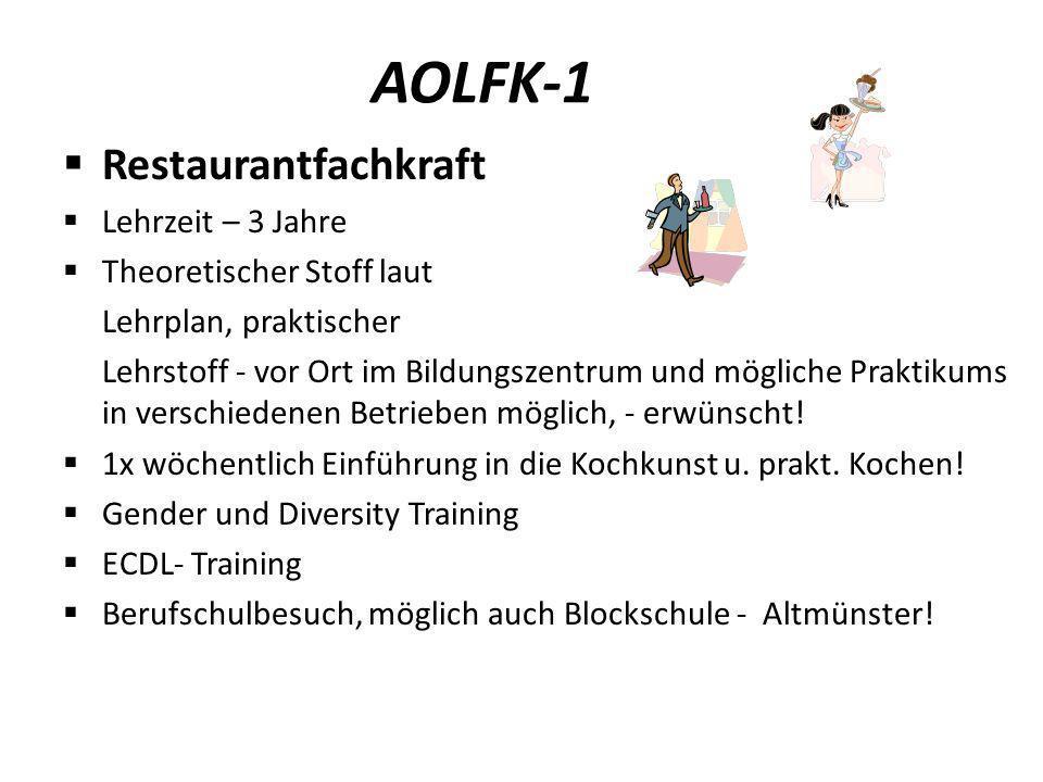 AOLFK-1 Restaurantfachkraft Lehrzeit – 3 Jahre Theoretischer Stoff laut Lehrplan, praktischer Lehrstoff - vor Ort im Bildungszentrum und mögliche Prak