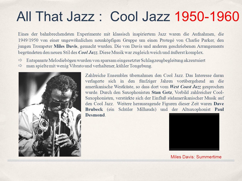All That Jazz : Cool Jazz 1950-1960 Eines der bahnbrechendsten Experimente mit klassisch inspiriertem Jazz waren die Aufnahmen, die 1949/1950 von eine