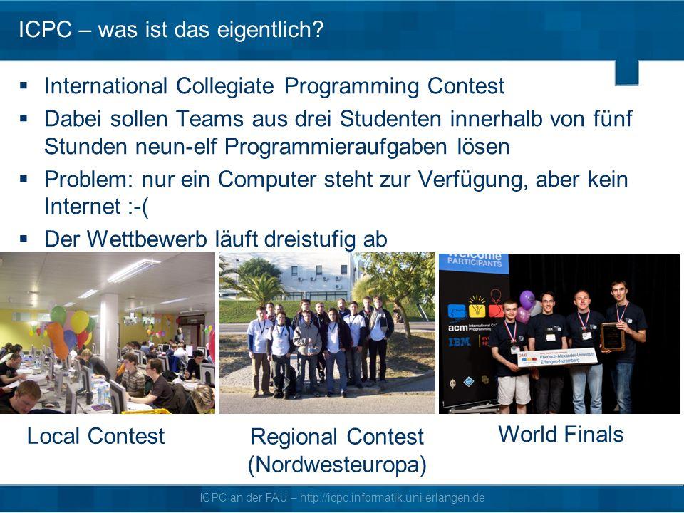 ICPC an der FAU – http://icpc.informatik.uni-erlangen.de ICPC – was ist das eigentlich.