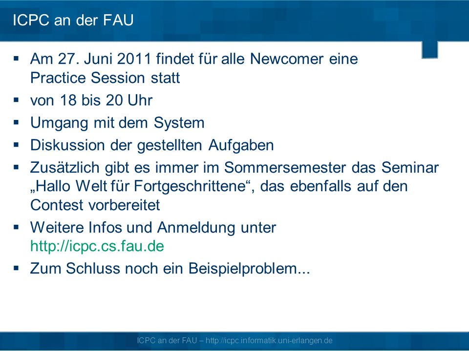 ICPC an der FAU – http://icpc.informatik.uni-erlangen.de ICPC an der FAU Am 27.