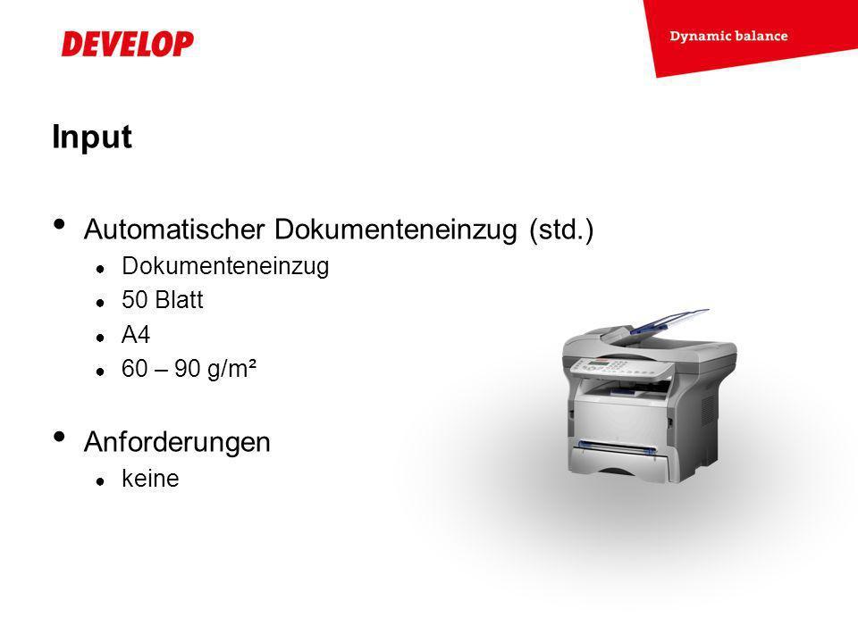Exchange Meeting Jan 06 – Lars Moderow Automatischer Dokumenteneinzug (std.) Dokumenteneinzug 50 Blatt A4 60 – 90 g/m² Anforderungen keine Input