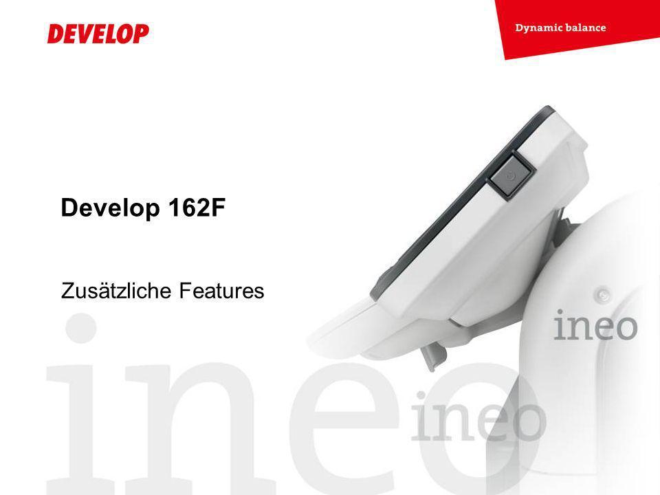 Develop 162F Zusätzliche Features