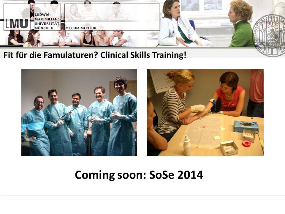 Fit für die Famulaturen? Clinical Skills Training! Coming soon: SoSe 2014
