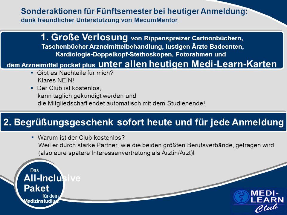 Das All-Inclusive Paket für dein Medizinstudium Sonderaktionen für Fünftsemester bei heutiger Anmeldung: dank freundlicher Unterstützung von MecumMentor 1.