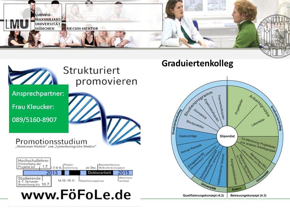 Graduiertenkolleg Ansprechpartner: Frau Kleucker: 089/5160-8907