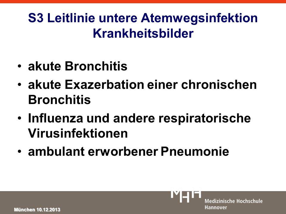 München 10.12.2013 S3 Leitlinie untere Atemwegsinfektion Krankheitsbilder akute Bronchitis akute Exazerbation einer chronischen Bronchitis Influenza u