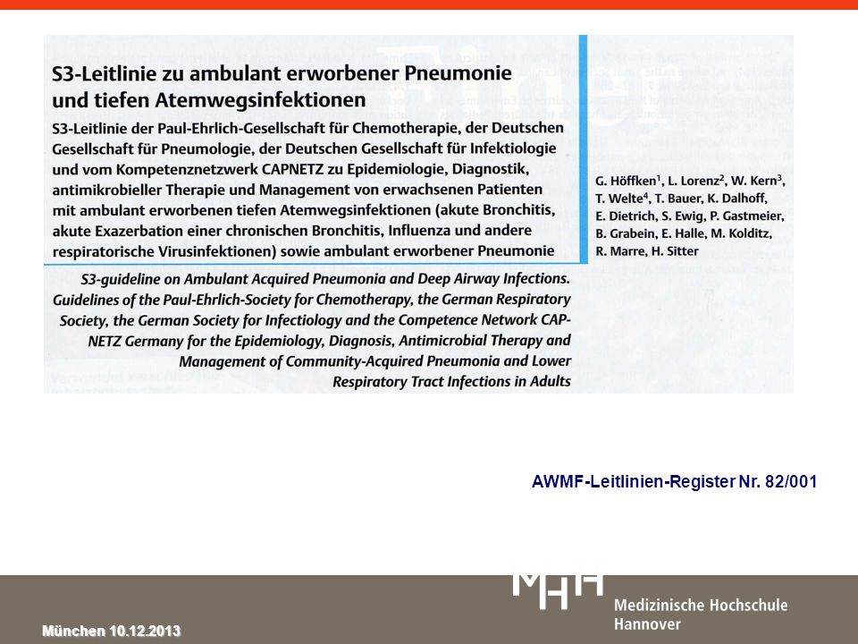 München 10.12.2013 AECOPD Auslöser Annähernd die Hälfte aller AECOPD werden durch infektiöse Ursachen ausgelöst, wobei nach neueren Untersuchungen Viren die führende Ursache sind.