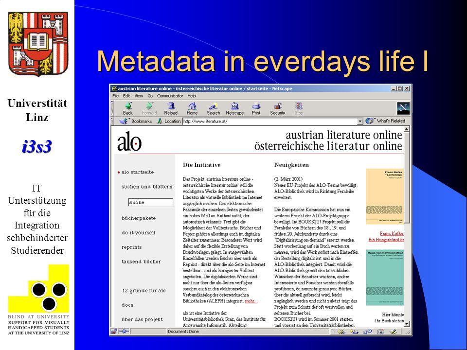 Universtität Linzi3s3 IT Unterstützung für die Integration sehbehinderter Studierender Metadata in everdays life I