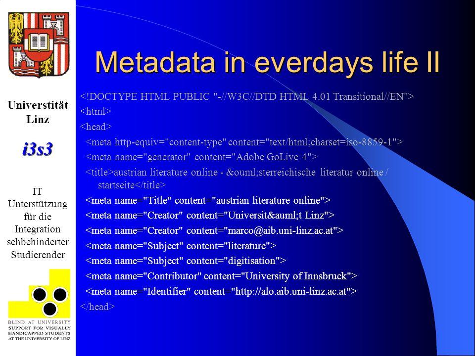 Universtität Linzi3s3 IT Unterstützung für die Integration sehbehinderter Studierender Metadata in everdays life II austrian literature online - &ouml
