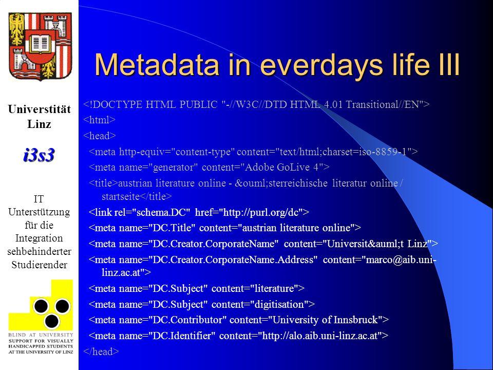 Universtität Linzi3s3 IT Unterstützung für die Integration sehbehinderter Studierender Metadata in everdays life III austrian literature online - &oum