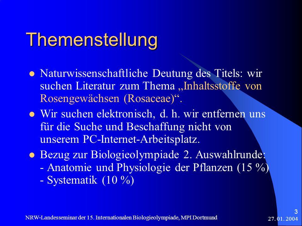 27. 01. 2004 NRW-Landesseminar der 15. Internationalen Biologieolympiade, MPI Dortmund 3 Themenstellung Naturwissenschaftliche Deutung des Titels: wir