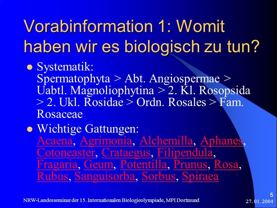 27. 01. 2004 NRW-Landesseminar der 15. Internationalen Biologieolympiade, MPI Dortmund 5 Vorabinformation 1: Womit haben wir es biologisch zu tun? Sys