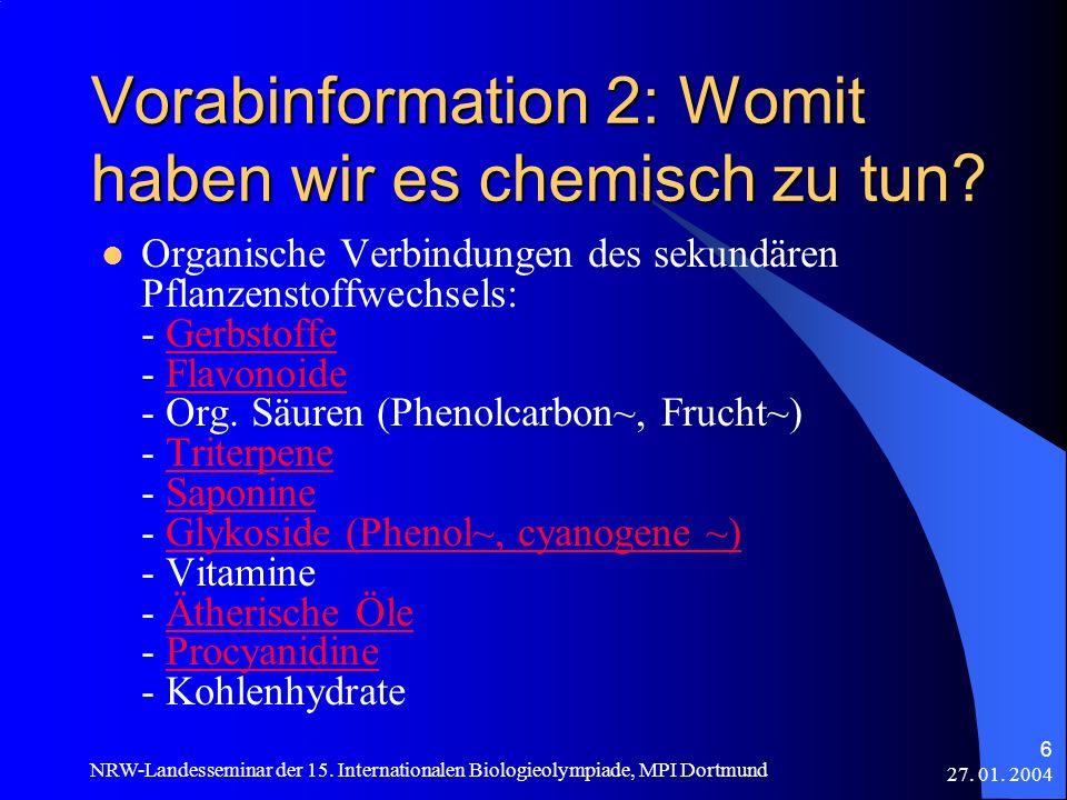 27. 01. 2004 NRW-Landesseminar der 15. Internationalen Biologieolympiade, MPI Dortmund 6 Vorabinformation 2: Womit haben wir es chemisch zu tun? Organ