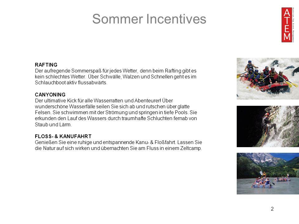 2 Sommer Incentives RAFTING Der aufregende Sommerspaß für jedes Wetter, denn beim Rafting gibt es kein schlechtes Wetter.