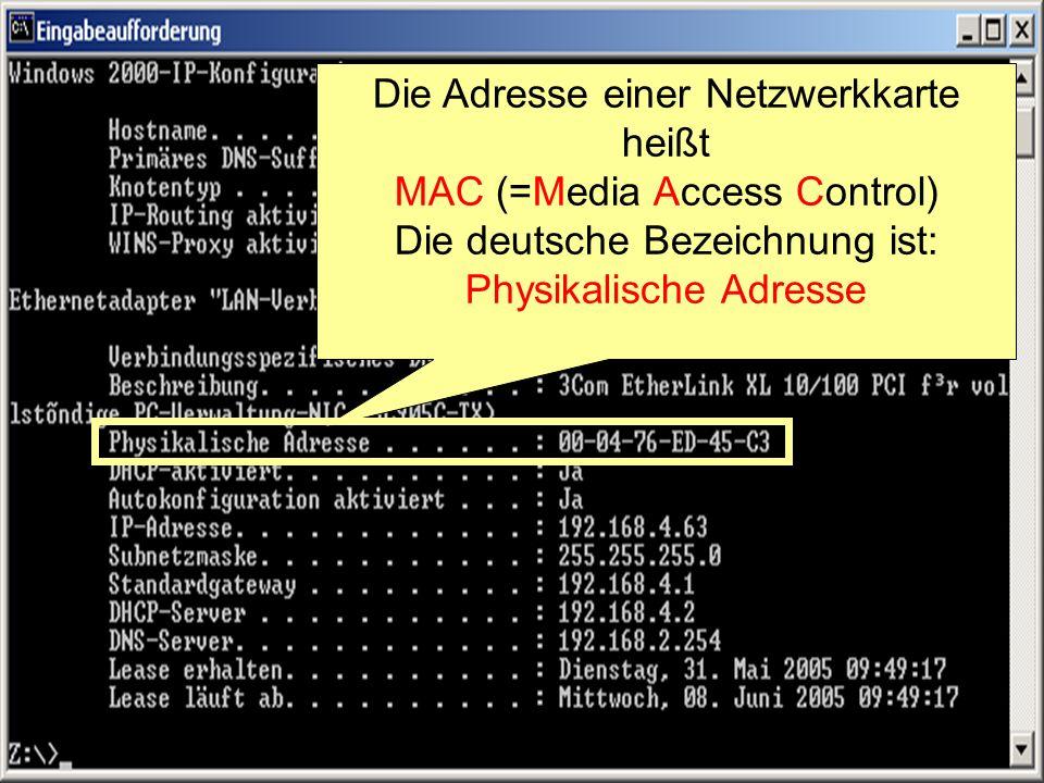 25 Die Adresse einer Netzwerkkarte heißt MAC (=Media Access Control) Die deutsche Bezeichnung ist: Physikalische Adresse
