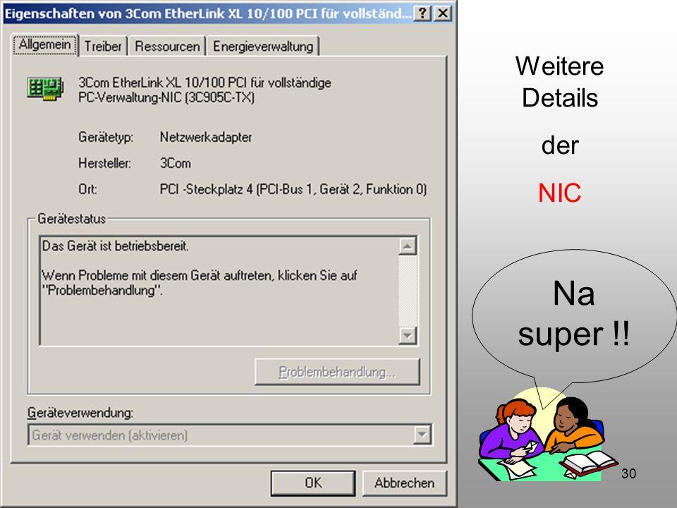 30 Weitere Details der NIC Na super !!
