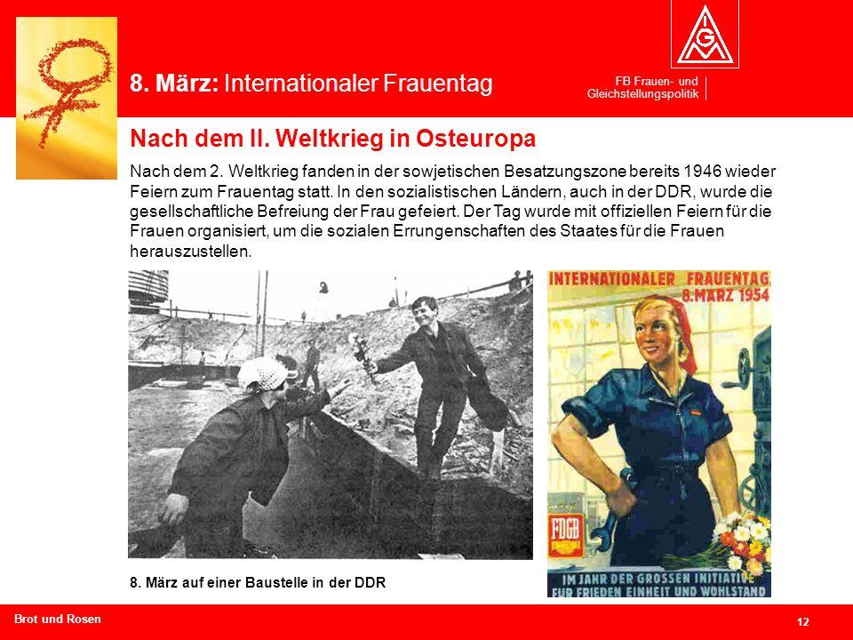 FB Frauen- und Gleichstellungspolitik 12 Branchen und Regionen hier eingeben Nach dem 2. Weltkrieg fanden in der sowjetischen Besatzungszone bereits 1