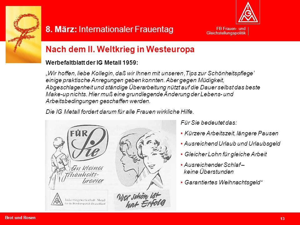 FB Frauen- und Gleichstellungspolitik 13 Branchen und Regionen hier eingeben Werbefaltblatt der IG Metall 1959: Wir hoffen, liebe Kollegin, daß wir Ih