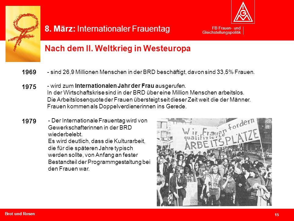 FB Frauen- und Gleichstellungspolitik 15 Branchen und Regionen hier eingeben Nach dem II. Weltkrieg in Westeuropa - sind 26,9 Millionen Menschen in de
