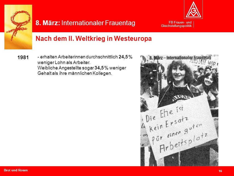FB Frauen- und Gleichstellungspolitik 16 Branchen und Regionen hier eingeben 1981 - erhalten Arbeiterinnen durchschnittlich 24,5 % weniger Lohn als Ar