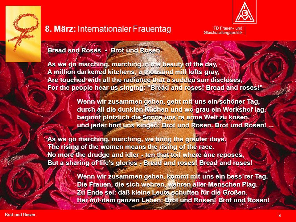 FB Frauen- und Gleichstellungspolitik 4 Branchen und Regionen hier eingeben Brot und Rosen 8. März: Internationaler Frauentag Bread and Roses - Brot u