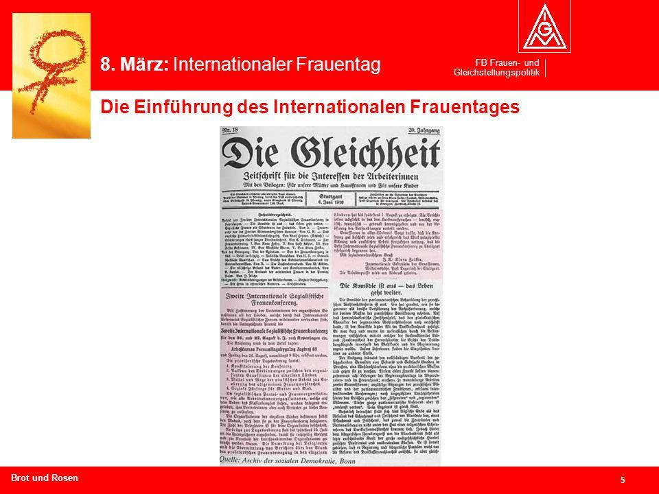 FB Frauen- und Gleichstellungspolitik 6 Branchen und Regionen hier eingeben Die Internationale Frauenkonferenz in Kopenhagen beschließt 1910 einstimmig, neben dem 1.